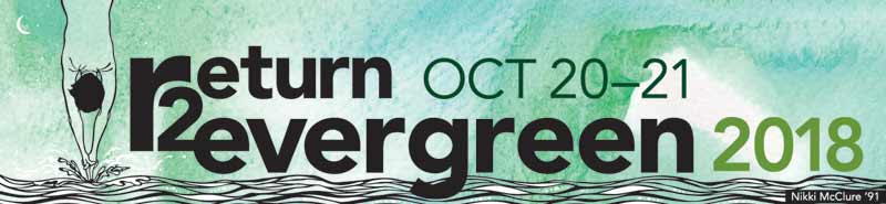 Return to Evergreen 2018—October 20–21