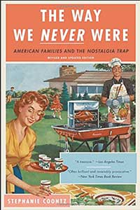 Cover of The Way We Never Were by Stephanie Coontz