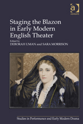 Staging the Blazon in Early Modern English Theater Book Cover