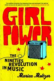Marisa Meltzer - Girl Power