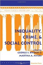 Book Cover, Inequality, Crime and Social Control by George Bridges and Martha Myers